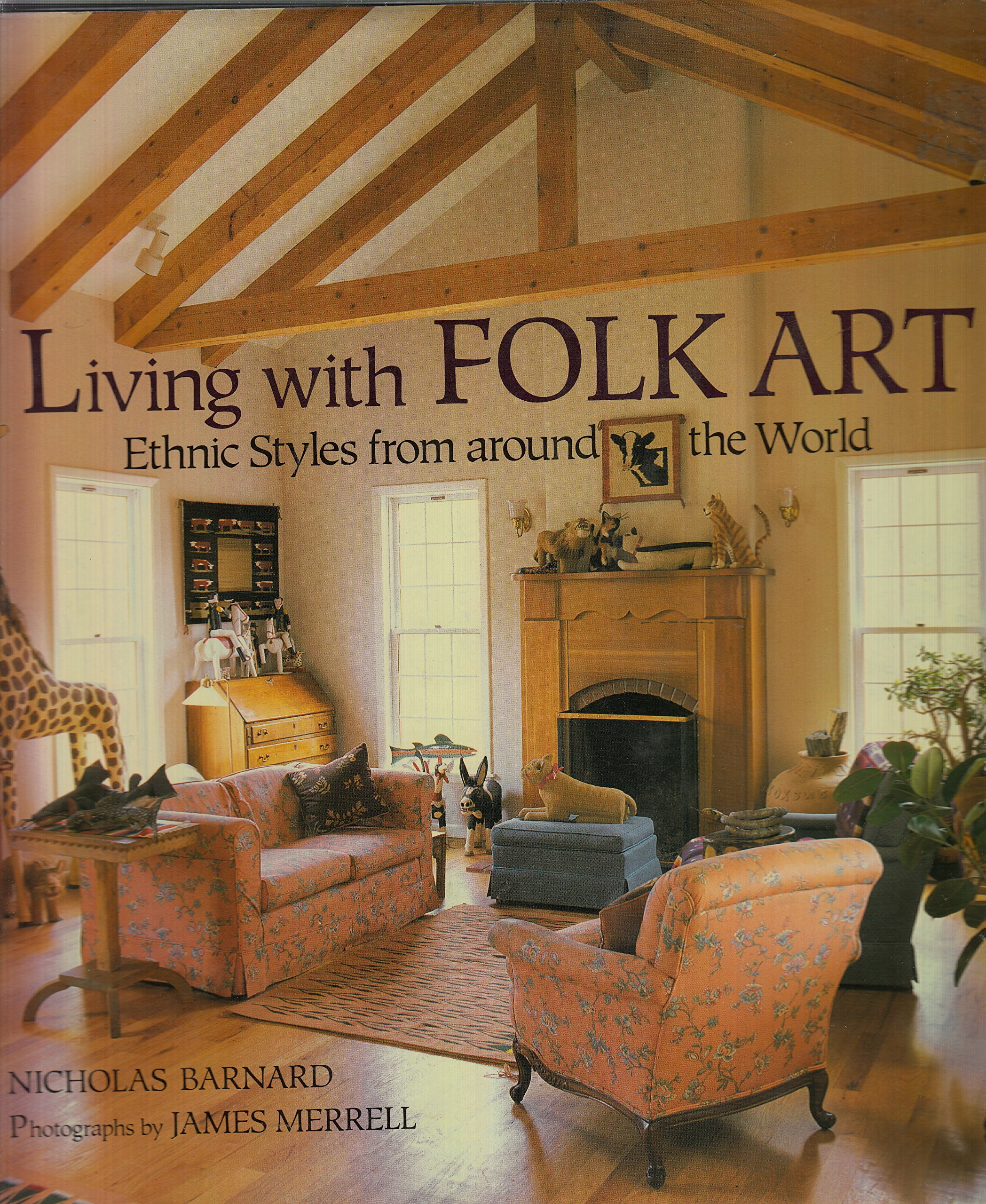 Living With Folk Art: Ethnic Styles from Around the World