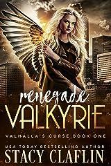 Renegade Valkyrie (Valhalla's Curse Book 1) Kindle Edition