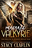 Renegade Valkyrie (Valhalla's Curse Book 1)