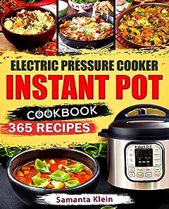 Electric Pressure Cooker INSTANT POT Cookbook: 365 Recipes