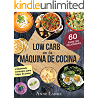 Low Carb en la máquina de cocina: El libro con 60 recetas fáciles y deliciosas