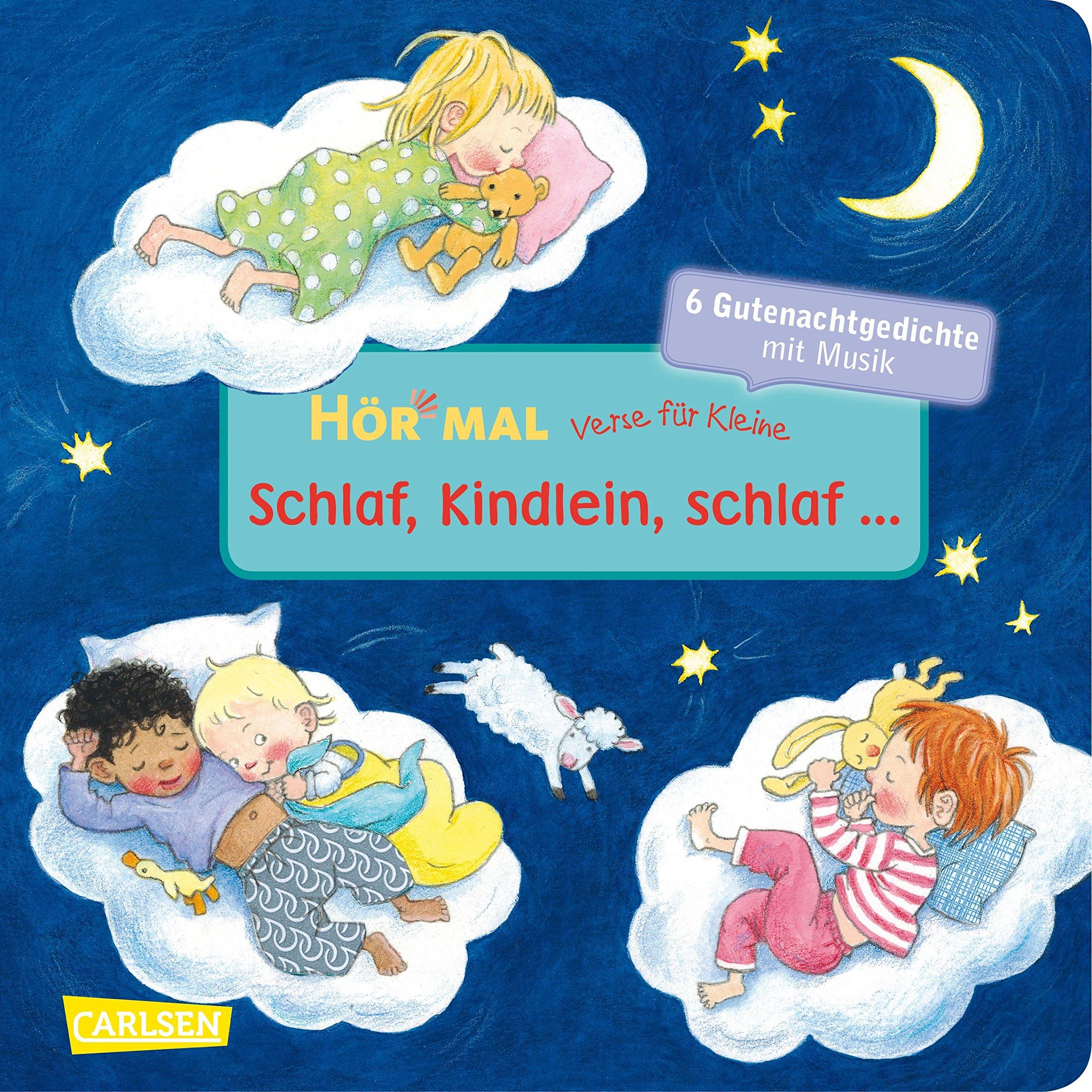 Hör mal: Verse für Kleine: Schlaf, Kindlein, schlaf ...: und andere Gutenachtgedichte mit Musik