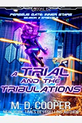 A Trial and the Tribulations (Aeon 14: Perseus Gate Season 2 Book 5) Kindle Edition