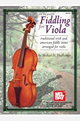 Fiddling for Viola: Traditional Irish and American Fiddle Tunes Arranged for Viola Kindle Edition