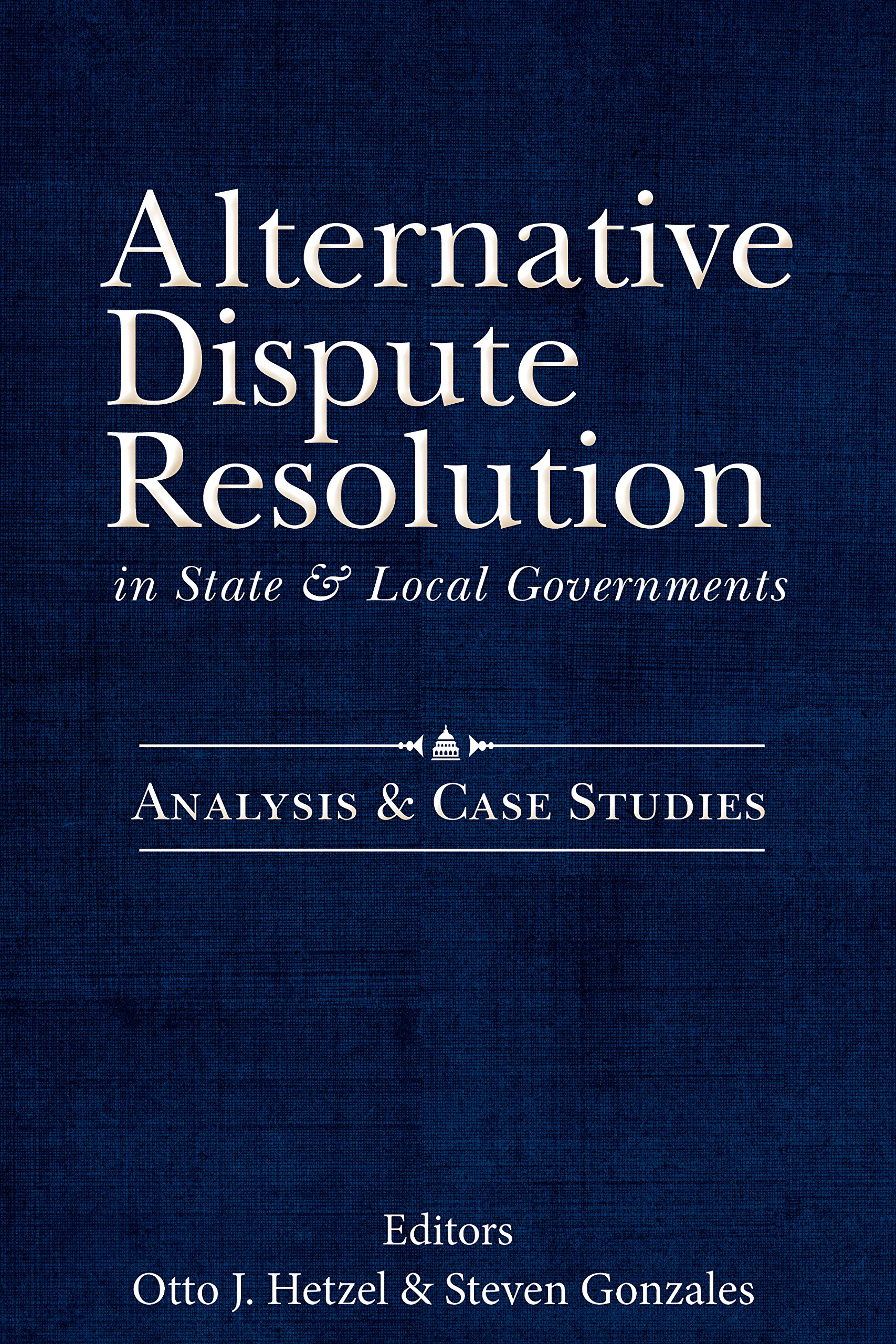 Download Alternative Dispute Resolution in State and Local Governments:: Analysis and Case Studies PDF