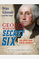 George Washington's Secret Six (Young Readers Adaptation): The Spies Who Saved America Kindle Edition