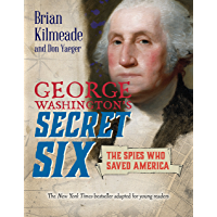 George Washington's Secret Six (Young Readers Adaptation): The Spies Who Saved America