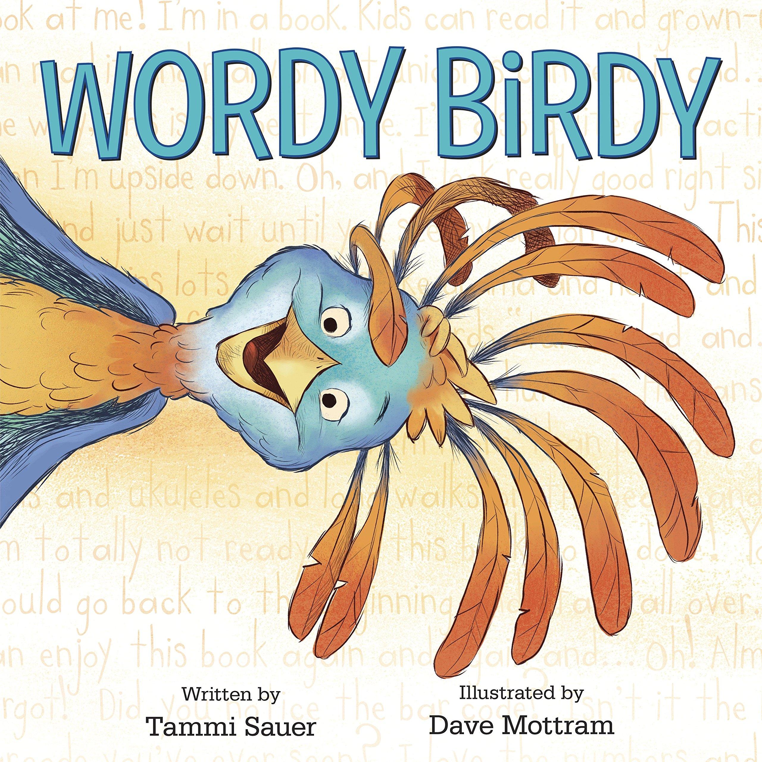 Wordy Birdy: Tammi Sauer, Dave Mottram: 9781524719296