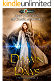 Dawn of Days: Age Of Magic - A Kurtherian Gambit Series (A New Dawn Book 4)