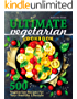 Ultimate Vegetarian Cookbook: 500 Vegetarian Recipes for Your Healthy Lifestyle (English Edition)