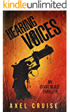 Thriller Novel : Hearing Voices: The cult new Counter Thriller. (An Isaac Blaze Comic Action Thriller)