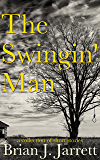 The Swingin' Man: A collection of short stories