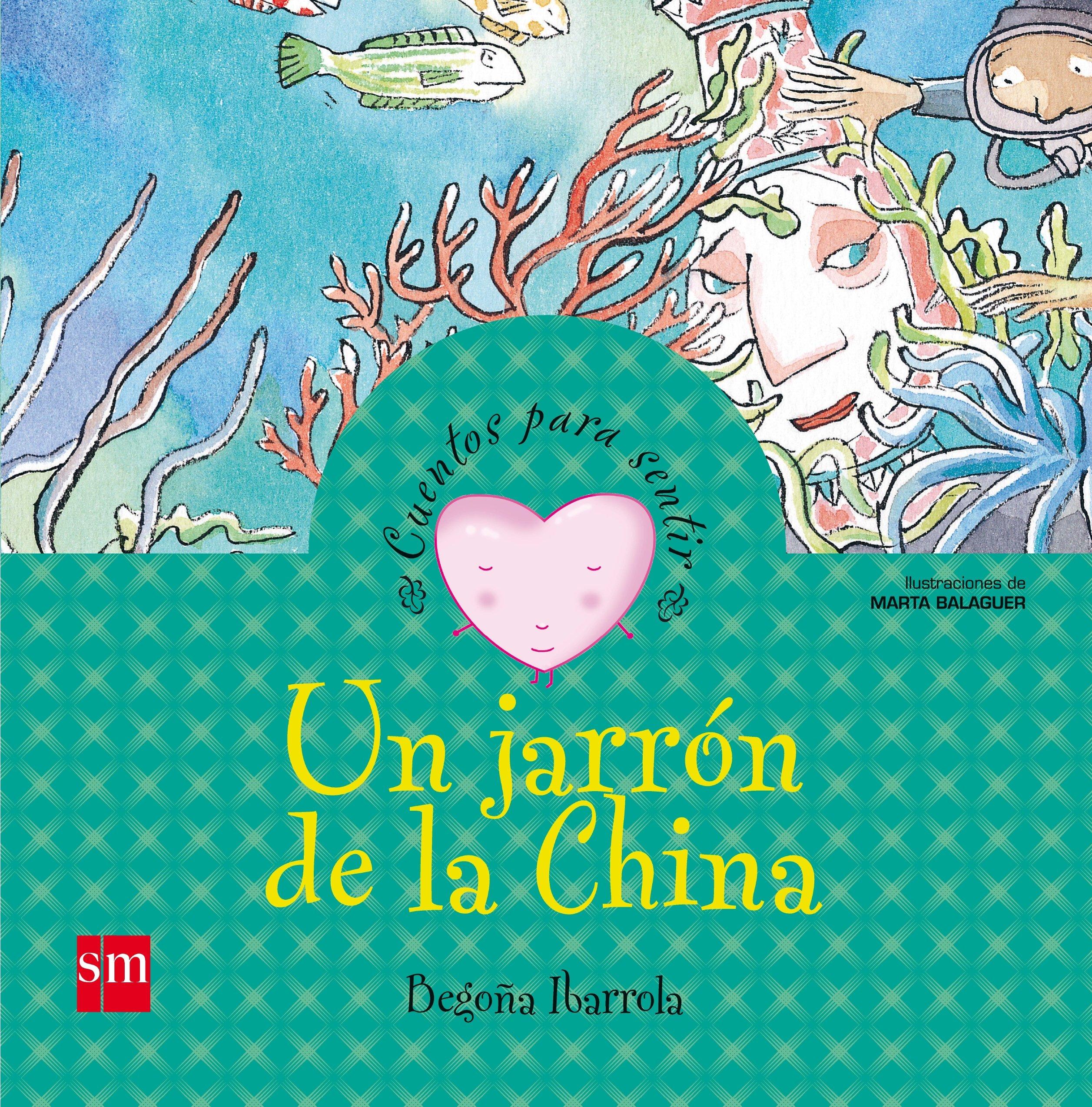 Un jarrón de la China: un cuento sobre el miedo (Cuentos para sentir)