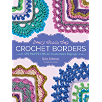 Every Which Way Crochet Borders: 139 Patterns for Customized Edgings book cover