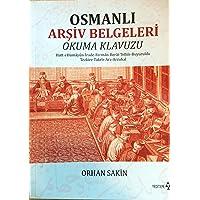 Osmanlı Arşiv Belgeleri Okuma Kılavuzu: Hatt-ı Hümayun - İrade - Ferman - Berat - Telhis - Buyruldu - Tezkire - Takrir - Arz - Arzuhal