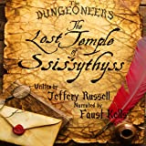 The Lost Temple of Ssis'sythyss: The Dungeoneers Series, Book 3