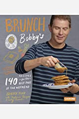 Brunch at Bobby's: 140 Recipes for the Best Part of the Weekend: A Cookbook Kindle Edition