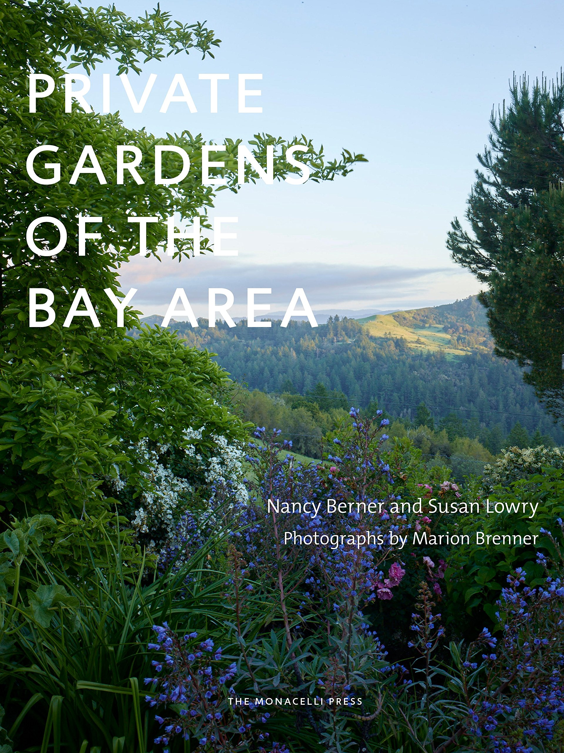 Private Gardens of the Bay Area Susan Lowry Nancy Berner Marion