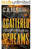 Scattered Screams: (The Disruption, Book One)