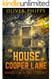 The House on Cooper Lane: Based on a True Story