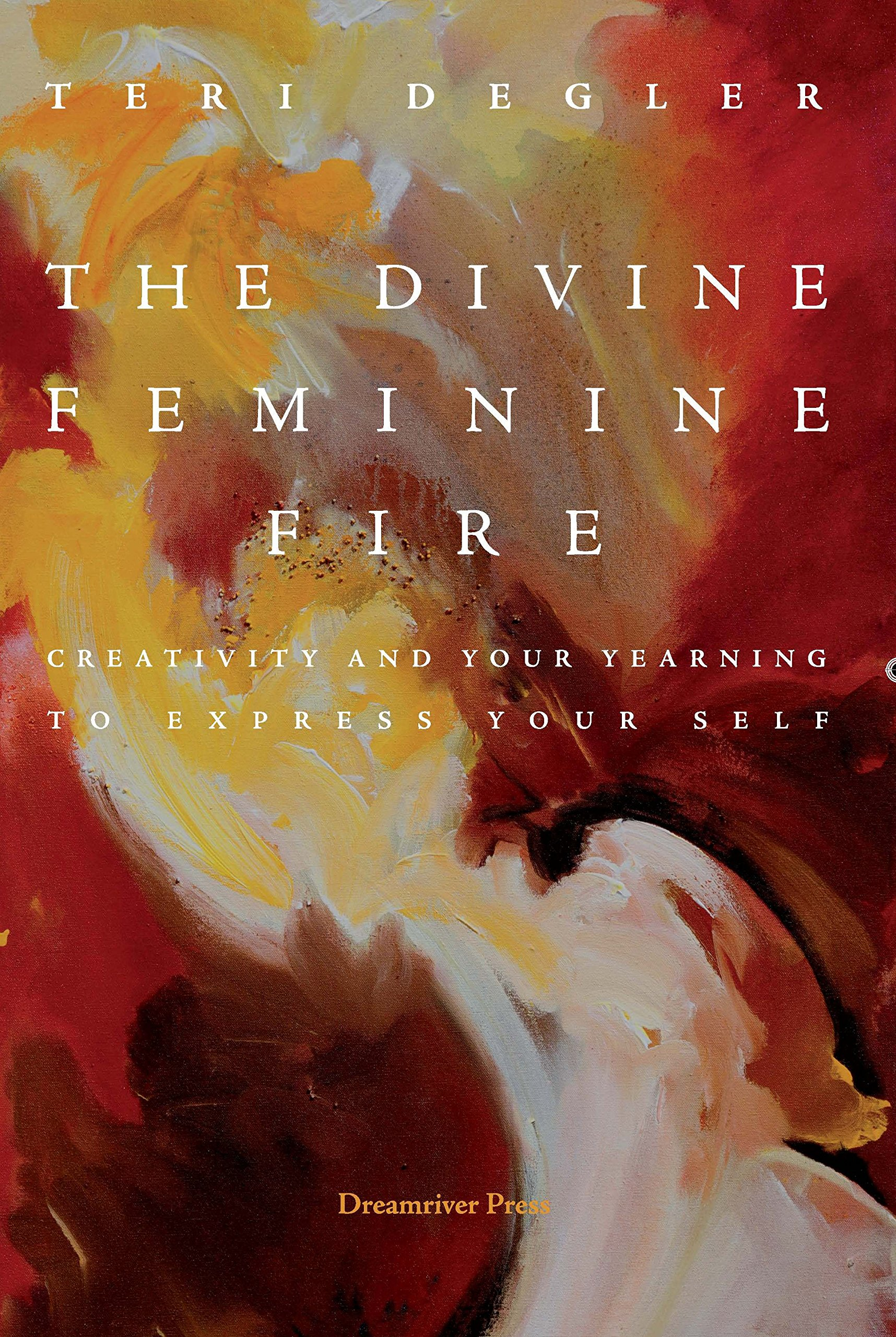 The Divine Feminine Fire: Creativity and Your
