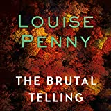 The Brutal Telling: Chief Inspector Gamache, Book 5