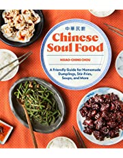 Chinese Soul Food: A Friendly Guide for Homemade Dumplings, Stir-Fries,Soups, and More^Chinese Soul Food: A Friendly Guide for Homemade Dumplings, Stir-Fries,Soups, and More