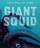 Giant Squid (Robert F. Sibert Informational Book Honor (Awards))