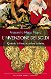 L'invenzione dei soldi: Quando la finanza parlava italiano