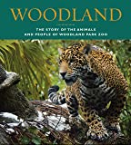 Woodland: The Story of the Animals and People of Woodland Park Zoo