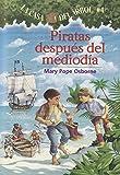 Piratas Despues del Mediodia = Pirates Past Noon (La Casa Del Arbol/Magic Tree House)