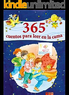 365 cuentos para leer en la cama: Historias para leer a los niños antes de