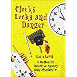 Clocks Locks and Danger: A Button Up Detective Agency Cozy Mystery #1