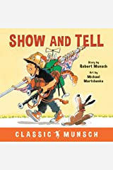 Show and Tell (Classic Munsch) Kindle Edition