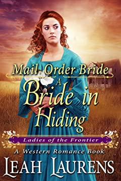 A Bride in Hiding (Ladies of The Frontier) (A Western Romance Book)