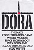 Dora: The Nazi Concentration Camp Where Space Techonology Was Born and 30,000 Prisoners Died (English and French Edition)