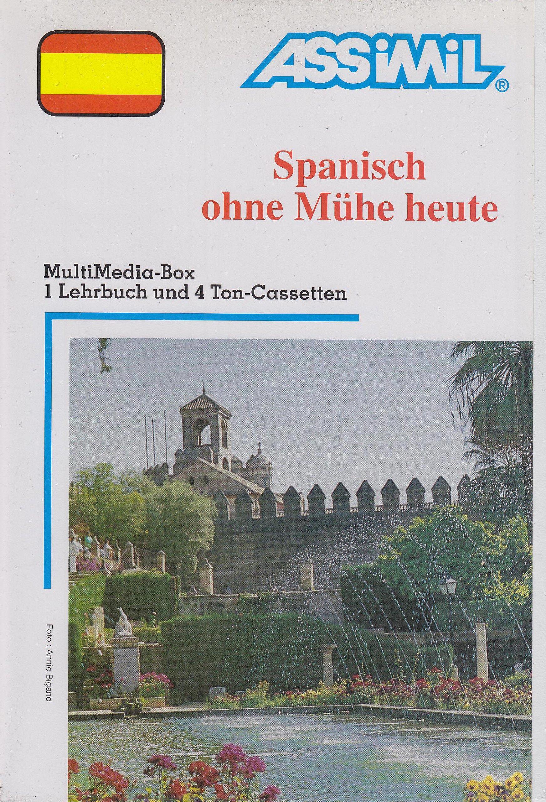 Assimil Spanisch ohne Mühe heute : Lehrbuch und 4 Cassetten
