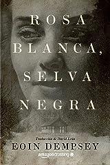 Rosa Blanca, Selva Negra (Spanish Edition) Kindle Edition
