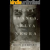 Rosa Blanca, Selva Negra