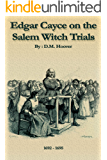 EDGAR CAYCE ON THE SALEM WITCH TRIALS