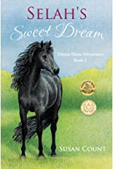 Selah's Sweet Dream (Dream Horse Adventures Book 2) Kindle Edition