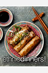 Ethnic Dinners!: Discover Delicious World-Wide Cooking for Dinner with Authentic Ethnic Recipes Kindle Edition