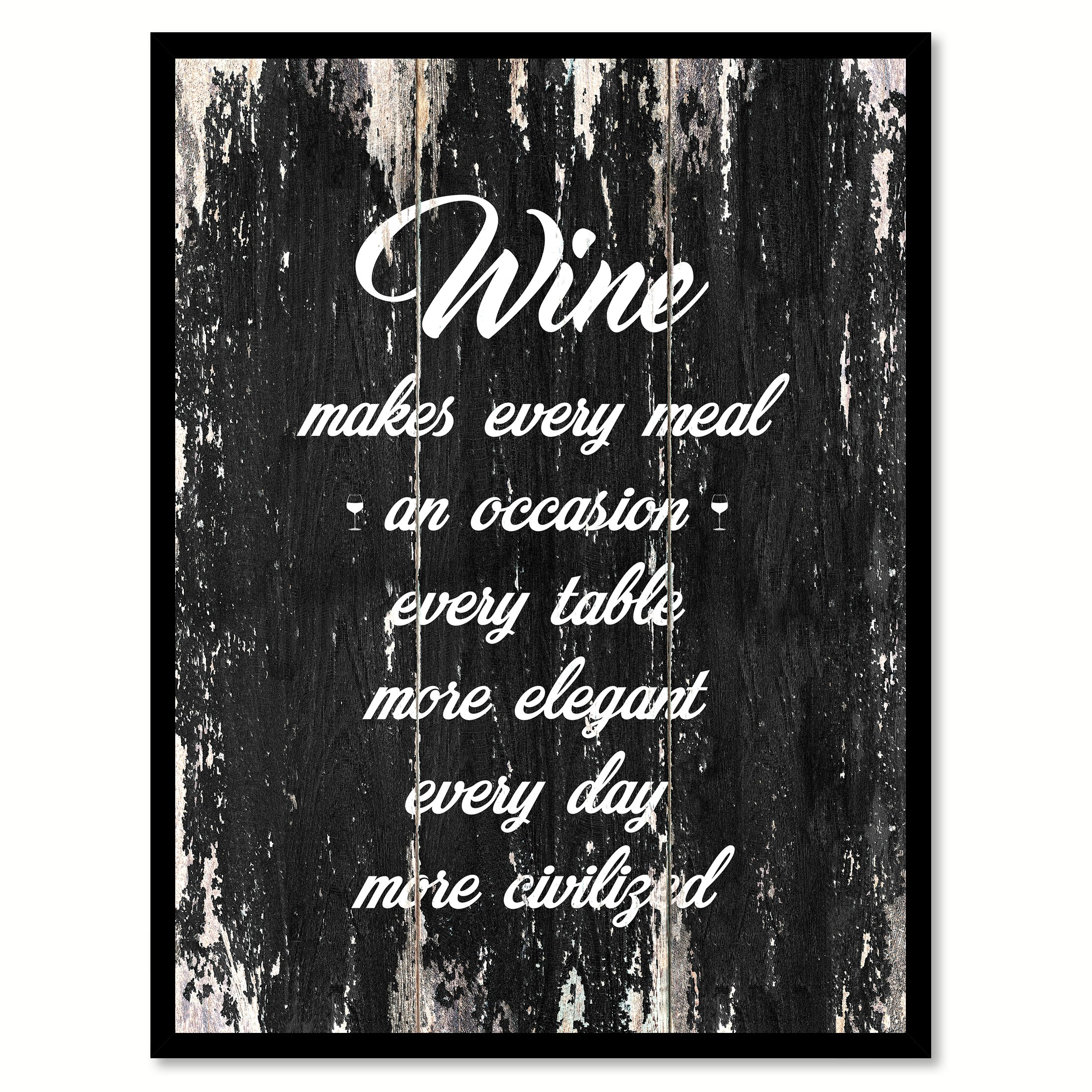 Wine Makes Every Meal An Occasion Every Table More Elegant Every Day More Civilized Quote Saying Canvas Print Picture Frame