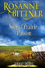 Sweet Prairie Passion (Savage Destiny Book 1) Kindle Edition