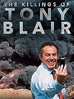 The Killing$ of Tony Blair