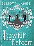 Low Elf Esteem (Pax Arcana)
