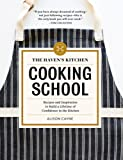 The Haven's Kitchen Cooking School: Lessons for a Lifetime of Confidence in the Kitchen