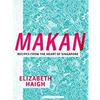 Makan: Recipes from the Heart of Singapore