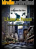 L'Albero del Paradiso: UN RITORNO DA INCUBO PER STACIE SCOTT (Giallo a New York Vol. 2)