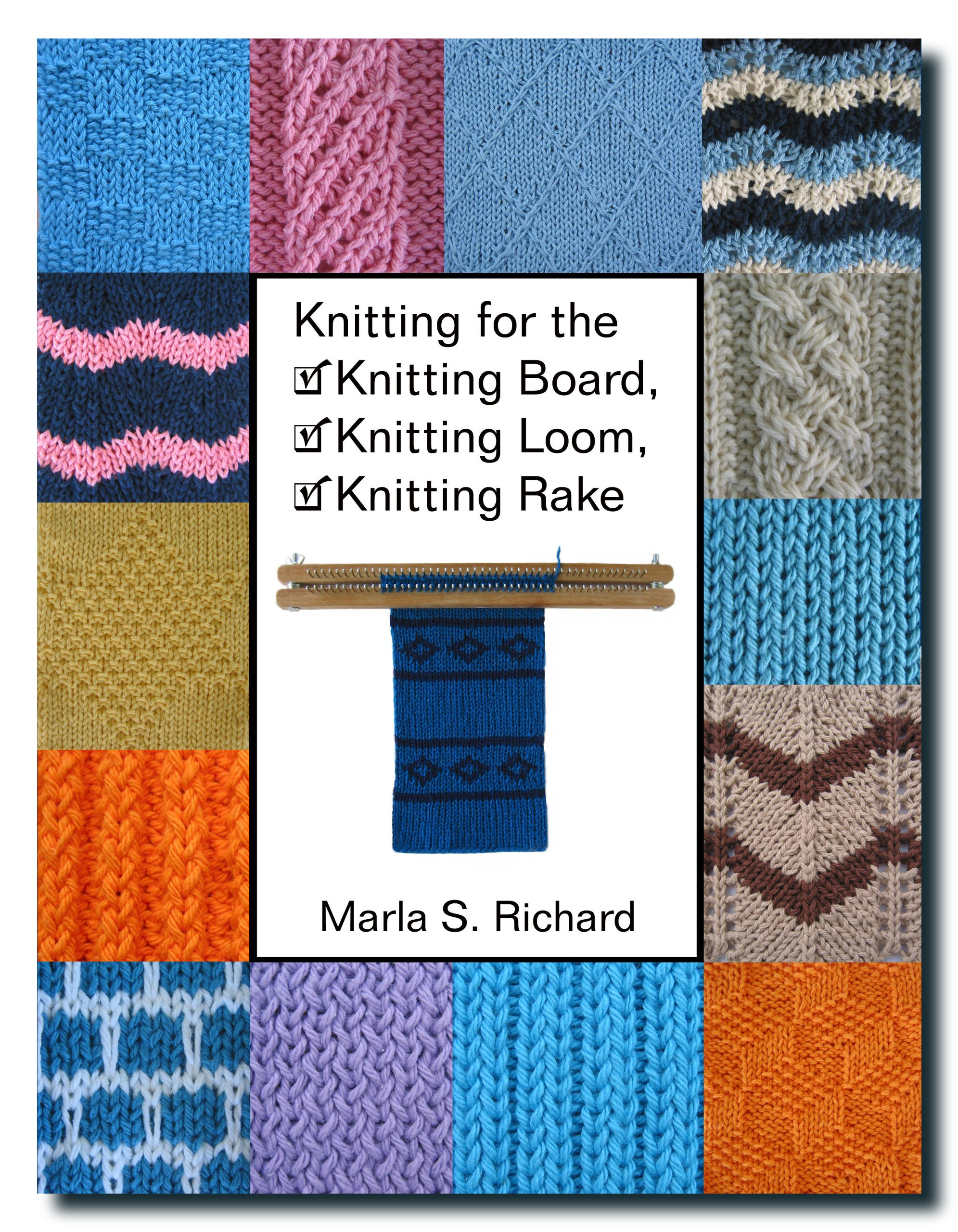 Knitting for the Knitting Board, Knitting Loom, Knitting Rake: Marla ...